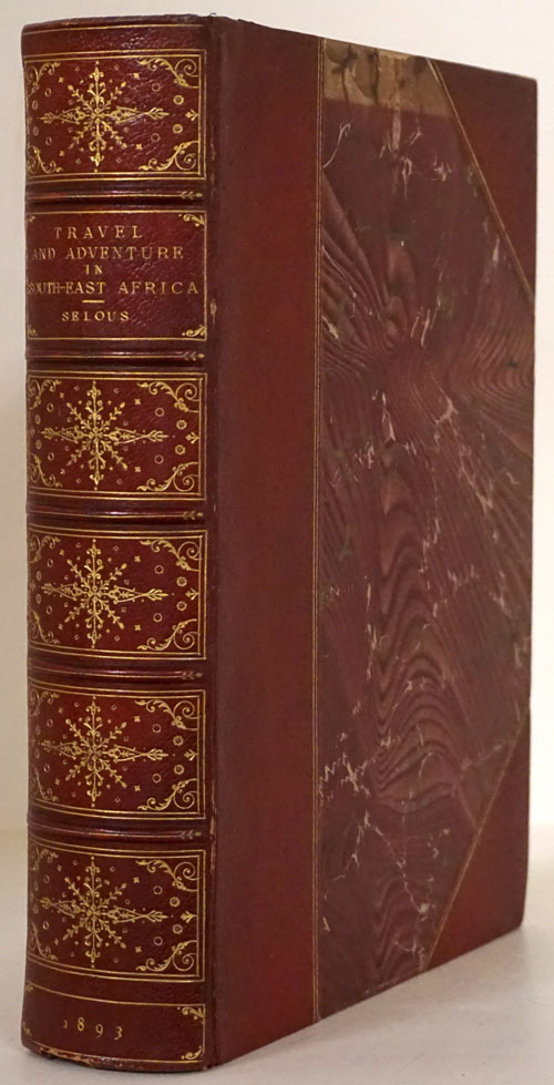 Travel and Adventure in South-East Africa: Being the Narrative of the Last Eleven Years Spent by the Author on the Zambesi and its Tributaries; with an Account of the Colonisation of Mashunaland and the Progress of the Gold Industry in That Country. Frederick Courteney Selous.