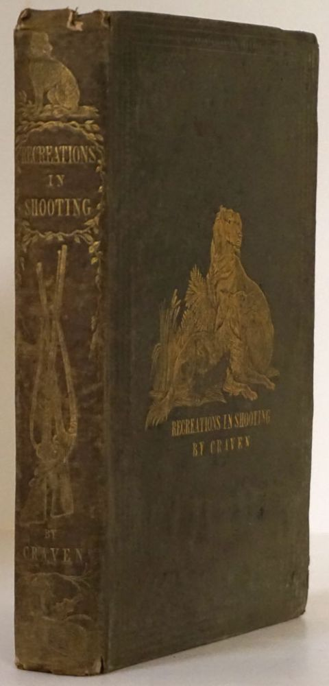 Recreations in Shooting: with Some Account of Game in the British Islands. Craven, John William Carleton.