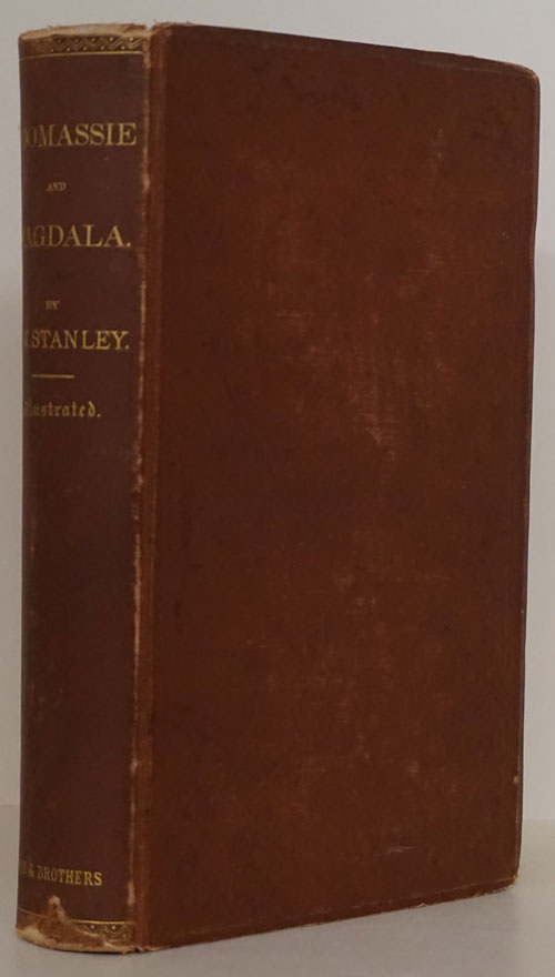 Coomassie and Magdala: the Story of Two British Campaigns in Africa. Henry Morton Stanley.