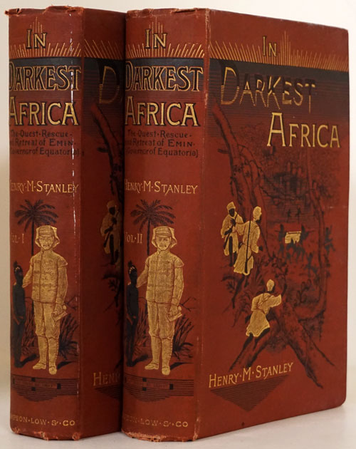 In Darkest Africa or the Quest Rescue and Retreat of Emin Governor of Equatoria. Henry Morton Stanley.
