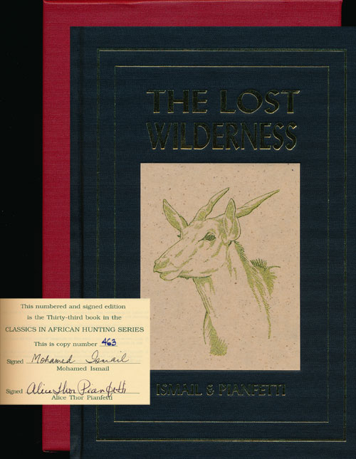 The Lost Wilderness: Tales of East Africa. Mohamed Ismail, Alice Thor Pianfetti.