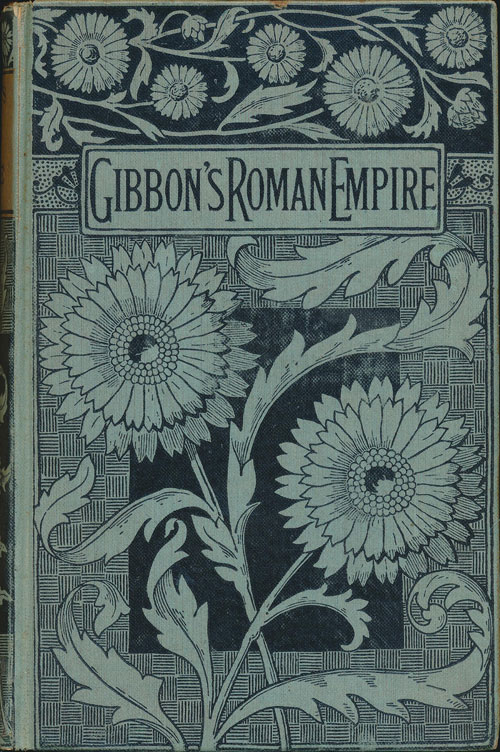 The History of the Decline and Fall of the Roman Empire Volume VI. Edward Gibbons.