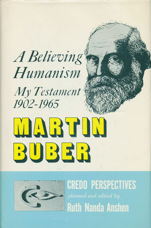 A Believing Humanism: My Testament, 1902-1965. Martin Buber.