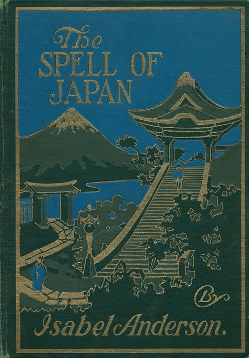 The Spell of Japan. Isabel Anderson.