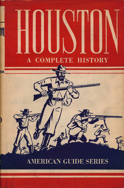 Houston; a History and Guide American Guide Series. Wpa Workers Of Texas.