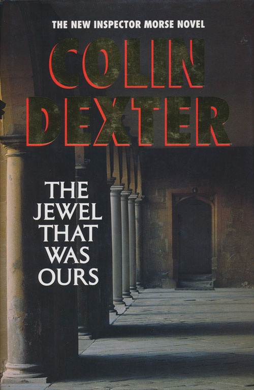 The Jewel That Was Ours. Colin Dexter.