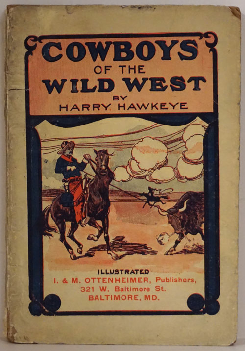 Cowboys of the Wild West A Graphic Portrayal of Cowboy Life on the Boundless Plains of the Wild West, with its Attending Realistic and Exciting Incidents and Adventures