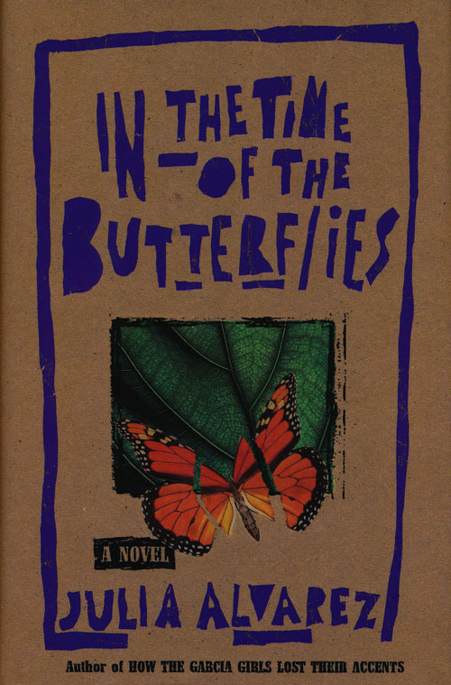 In the Time of the Butterflies A Novel. Julia Alvarez.