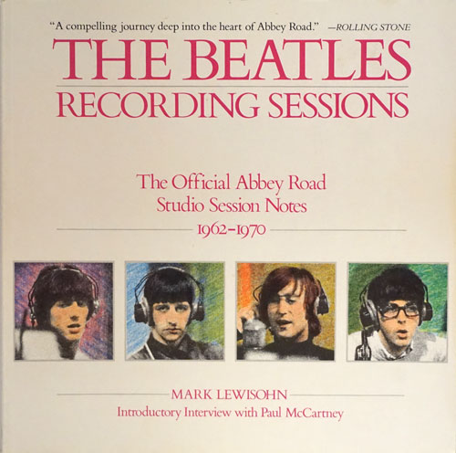 The Beatles Recording Sessions: the Official Abbey Road Studio Session Notes, 1962-1970. Mark Lewisohn.
