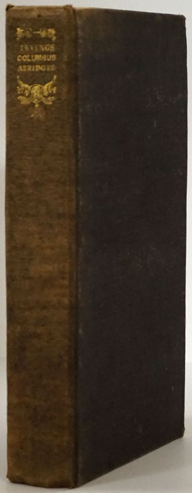 The Life and Voyages of Christopher Columbus A New Edition. Washington Irving.
