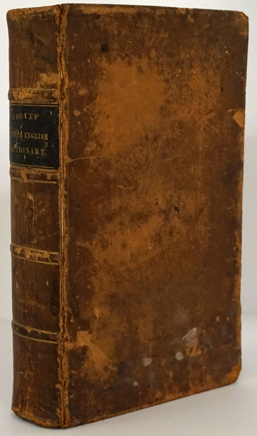 A Greek and English Dictionary, Comprising all the Words in the Writings of the Most Popular Greek Authors; with the Difficult Inflections in Them and in the Septuagint and New Testament. John Groves.