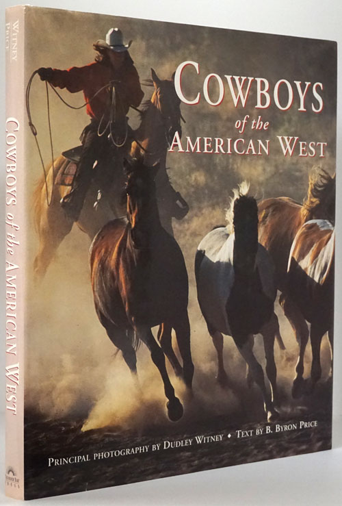 Cowboys of the American West. B. Byron Price, Dudley Witney.