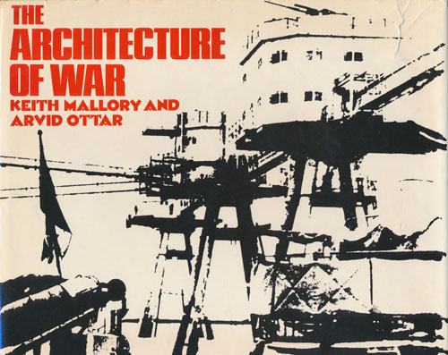 The Architecture of War. Keith Mallory.
