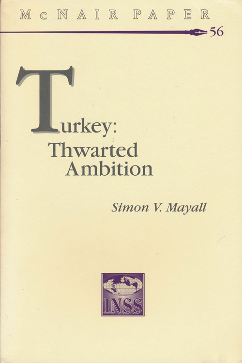 Turkey: Thwarted Ambition. Simon V. Mayall.
