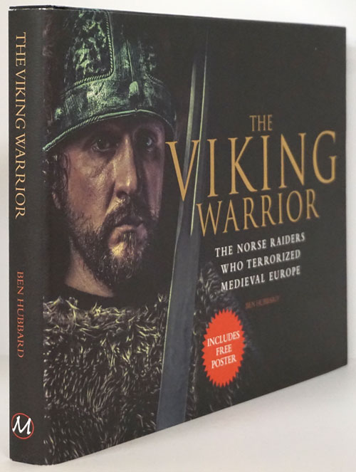 The Viking Warrior The Norse Raiders Who Terrorized Medieval Europe. Ben Hubbard.