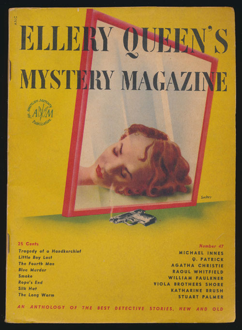 Ellery Queen's Mystery Magazine Volume 10, October 1947, Number 47 An Anthology of Detective Stories, New and Old. Michael Innes, Q. Patrick, Agatha Christie, Raoul Whitfield, William Faulkner, Etc.