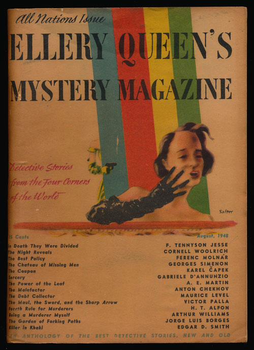 The Garden of Forking Paths Appearing in Ellery Queen's Mystery Magazine August 1948. Jorge Luis Borges.