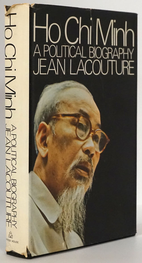 Ho Chi Minh: a Political Biography. Jean Lacouture.