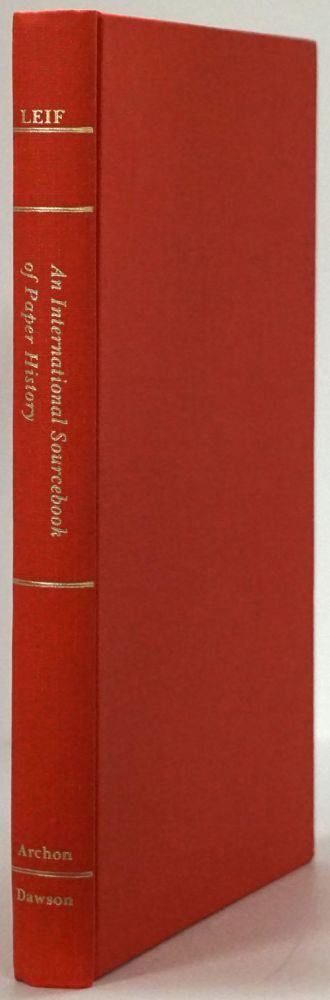 An International Sourcebook of Paper History. Irving P. Leif.