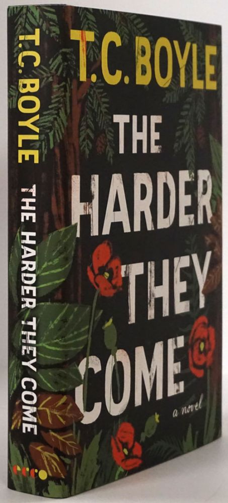 The Harder They Come A Novel. T. C. Boyle.
