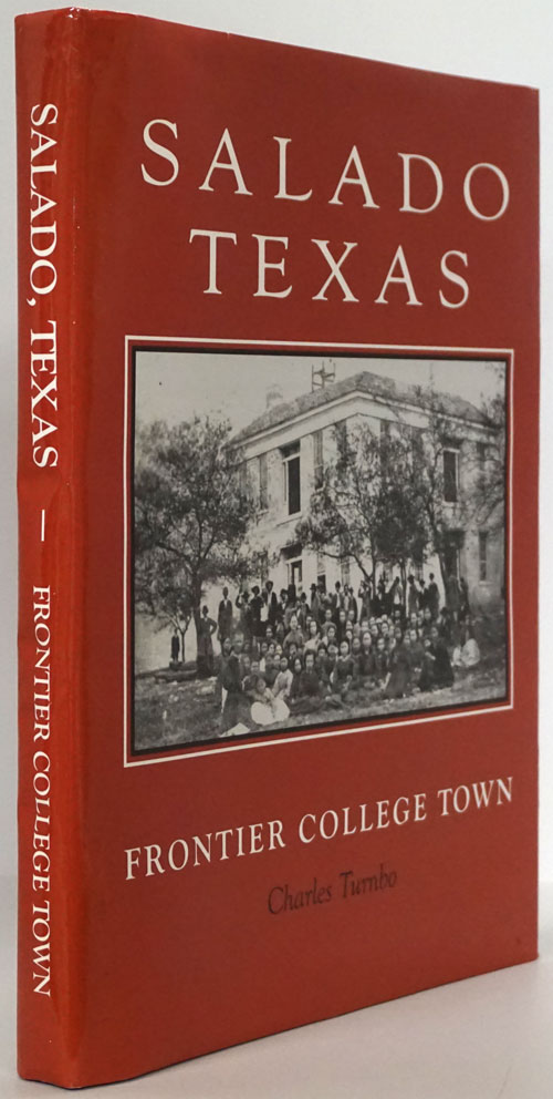 Salado Texas - Frontier College Town. Charles Turnbo.