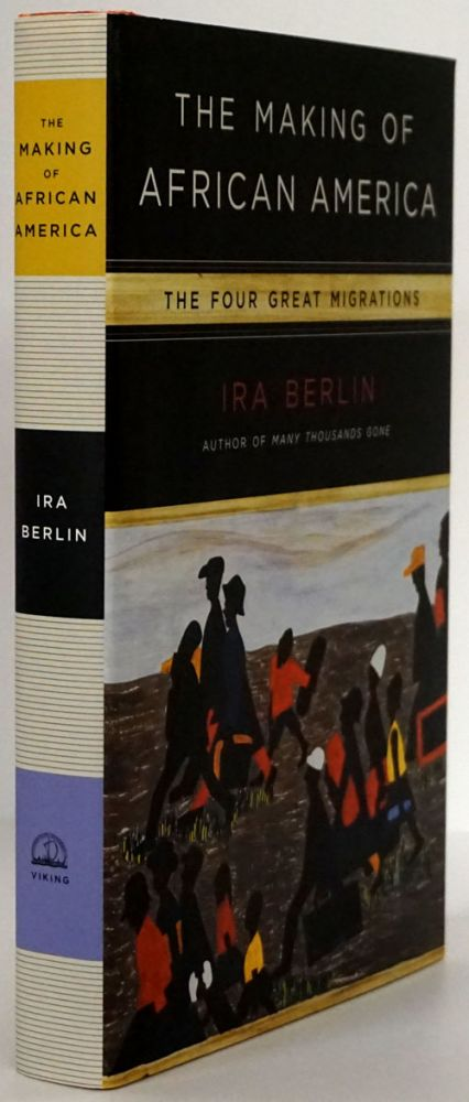 The Making of African America The Four Great Migrations. Ira Berlin.