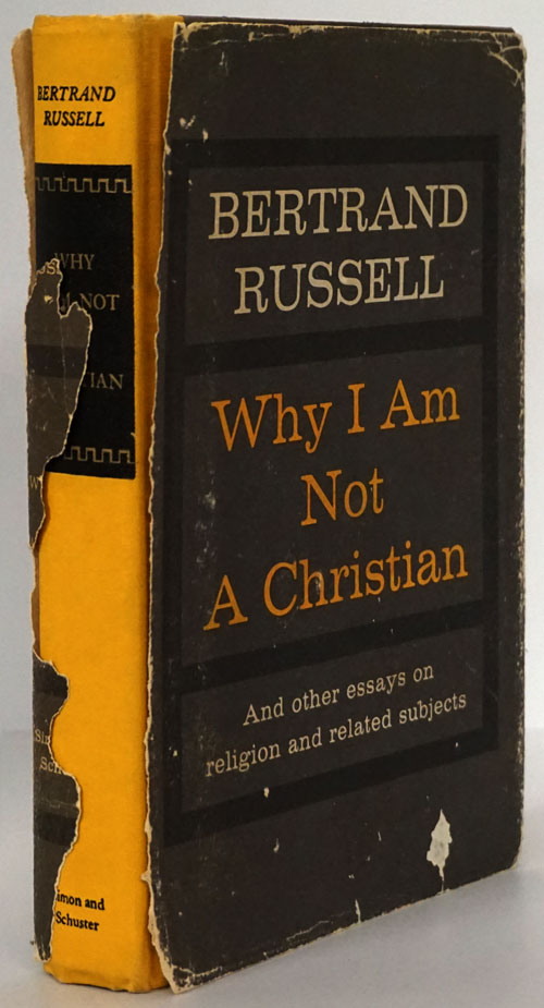 Why I Am Not a Christian And Other Essays on Religion and Related Subjects. Bertrand Russell.