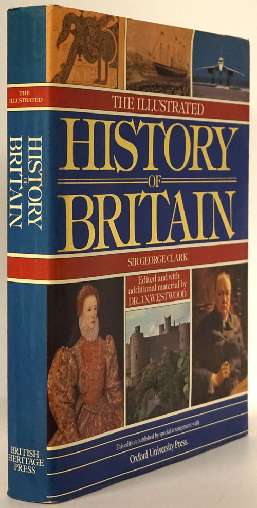 The Illustrated History of Britain. George H. Clark.