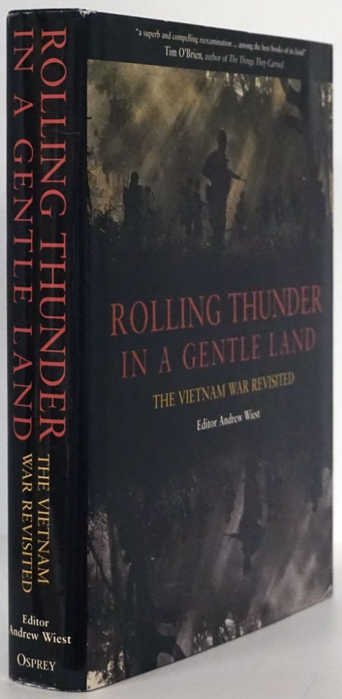 Rolling Thunder in a Gentle Land The Vietnam War Revisited. Andrew Wiest.