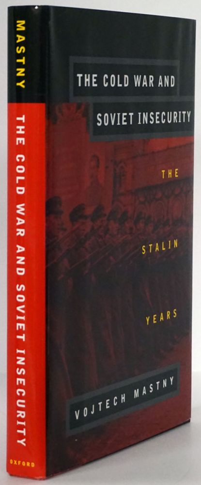 The Cold War and Soviet Insecurity The Stalin Years. Vojtech Mastny.