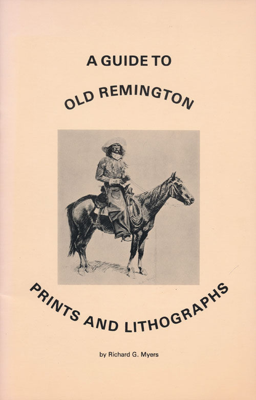 A Guide to Old Remington Prints and Lithographs From 1884 to 1914. Richard G. Myers.
