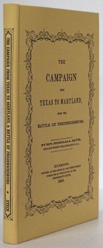 The Campaign from Texas to Maryland, With the Battle of Fredericksburg. Rev. Nicholas A. Davis Davis.
