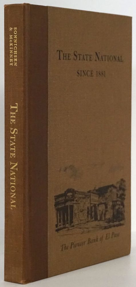 The State National Since 1881 The Pionner Bank of El Paso. C. L. Sonnichsen, M. G. McKinney.