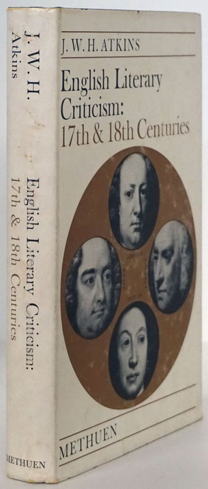 English Literary Criticism: 17th and 18th Centuries. J. W. H. Atkins.