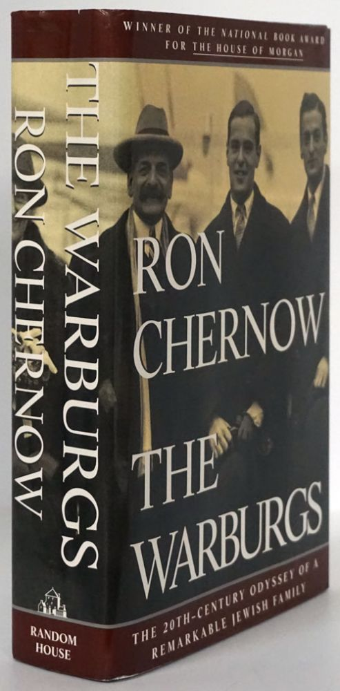 The Warburgs The Twentieth-Century Odyssey of a Remarkable Jewish Family. Ron Chernow.