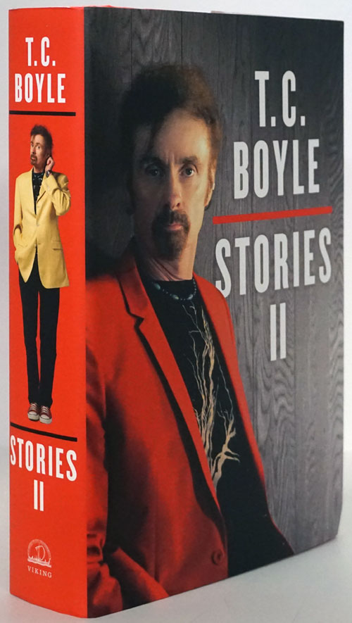 T. C. Boyle Stories II The Collected Stories of T. Coraghessan Boyle. T. C. Boyle.