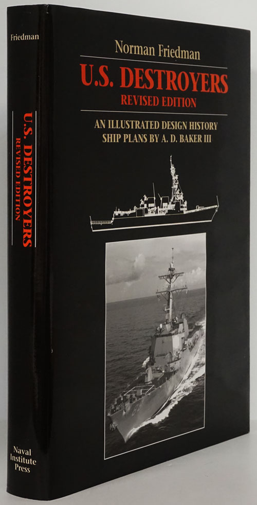 U. S. Destroyers - Revised Edition An Illustrated Design History: Ship Plans by A. D. Baker III. Norman Friedman.