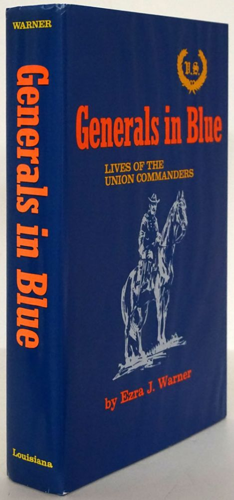 Generals in Blue Lives of the Union Commanders. Ezra J. Warner.