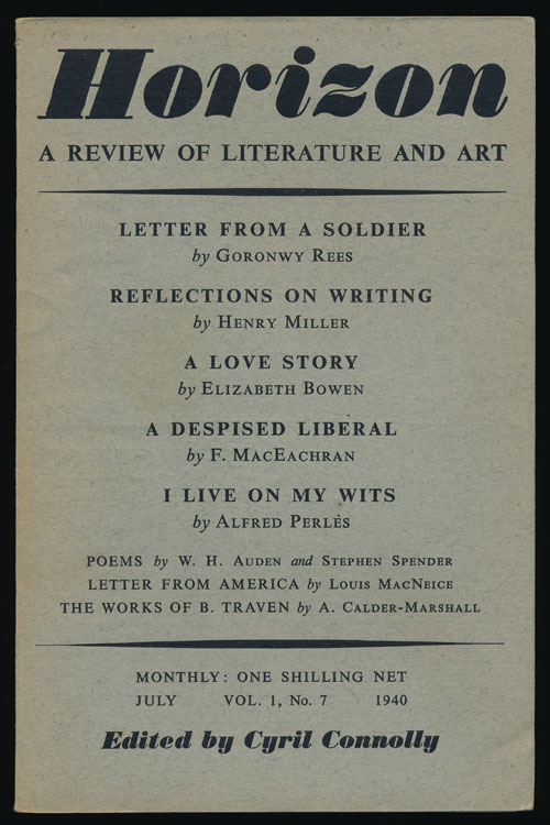 Horizon, Vol. 1, No. 7, July 1940 A Review of Literature and Art. W. H. Auden, Louis MacNeice, Henry Miller, Alfed Perles, Stephen Spender, Elizabeth Bowen, Cyril Connolly.