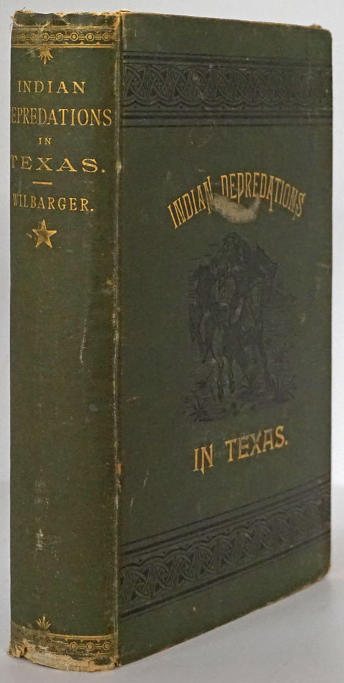 Indian Depredations in Texas: Reliable Accounts of Battles, Wars, Adventures, Forays, Murders, Massacres, Etc. , Etc. , Together with Biographical Sketches of Many of the Most Noted Indian Fighters and Frontiersmen of Texas. John Wesley Wilbarger.