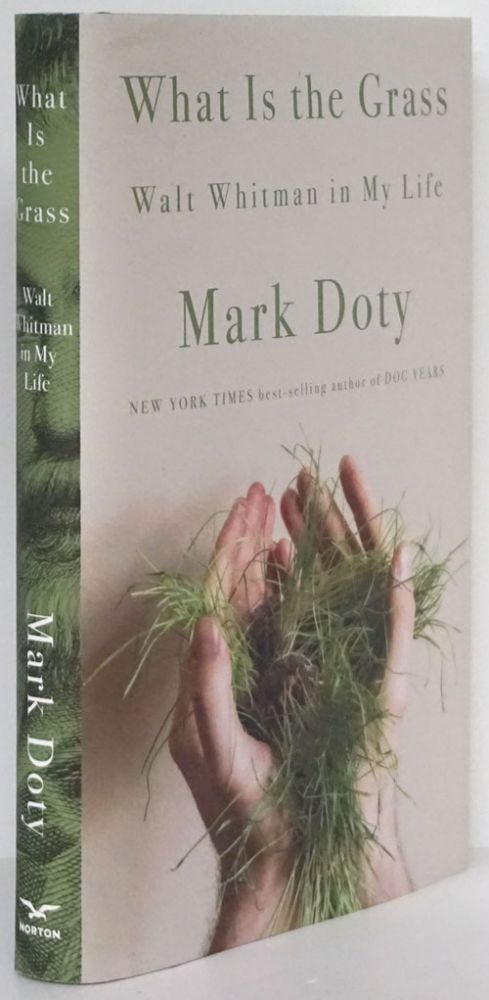 What is the Grass Walt Whitman in My Life. Mark Doty.