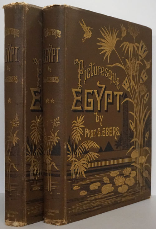 Egypt: Descriptive, Historical, and Picturesque (2 Volume Set). Georg Ebers.