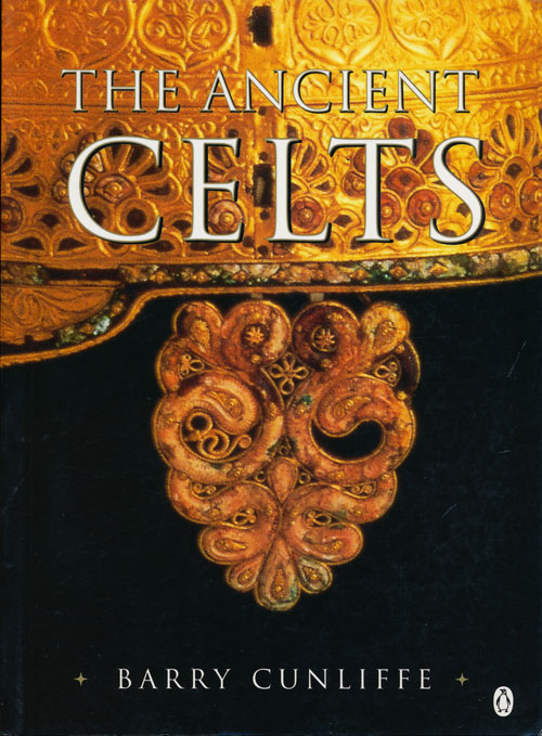 The Ancient Celts. Barry Cunliffe.