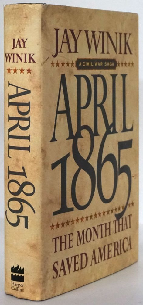 April 1865 The Month That Saved America. Jay Winik.