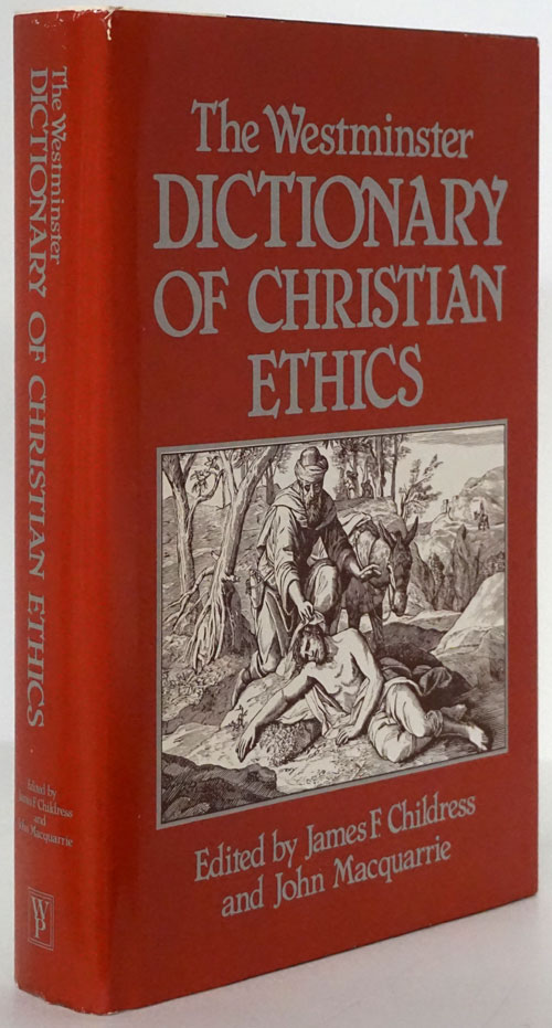 The Westminster Dictionary of Christian Ethics. James F. Childress, John MacQuarrie.