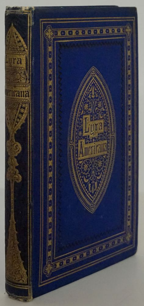 Lyra Americana: Hymns of Praise and Faith, from American Poets. Longfellow, Bryant, Whittier.