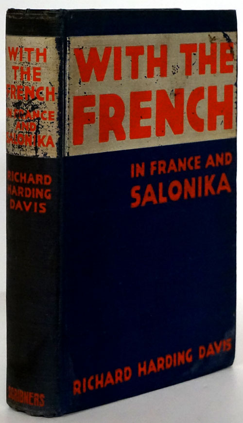 With the French in France and Salonika. Richard Harding Davis.
