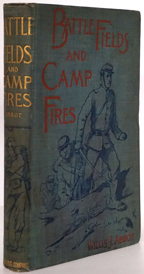 Battlefields and Camp Fires A Narrative of the Principal Military Operations of the Civil War. Willis J. Abbot.
