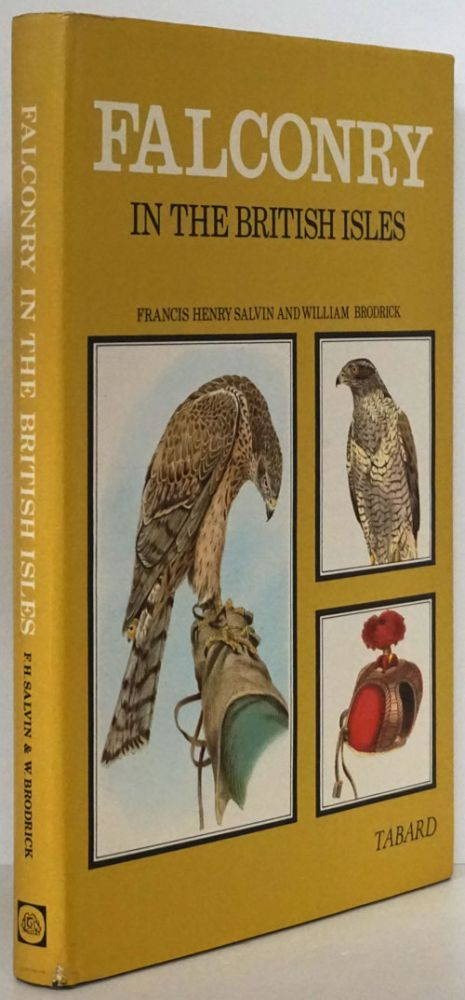 Falconry in the British Isles. Francis Henry Salvin, William Brodrick.