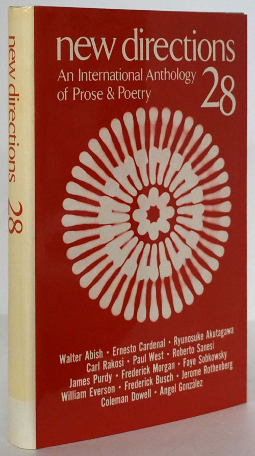 ND New Directions in Prose and Poetry 28. William Everson, Walter Abish, Ernesto Cardenal, Paul West, James Purdy, Frederick Busch, Jerome Rothernberg, J. Laughlin.